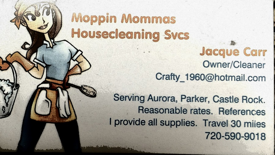 Denver House Cleaner: Jacque Carr  (720) 590-9018  Crafty_1960@hotmail.com