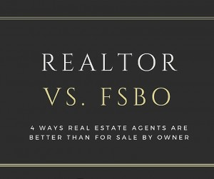 4 Ways Hiring a Realtor is Better than For Sale By Owner