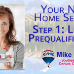 Your New Home Search, Step 1- Lender Prequalification